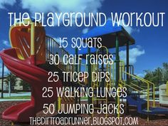 The Playground Workout. Seize the opportunity to burn extra calories while your little ones are playing!