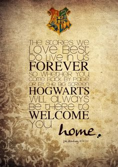Hogwarts will always be there to welcome you home. #harrypotter #quotes #jkrowling