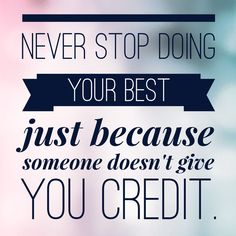 Never stop doing your best!