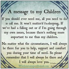 A Message To My Children quotes quote kids mom mother family quote family quotes… Mommy Quotes, Son Quotes, Quotes For Kids, Life Quotes, Qoutes, Love My Family Quotes, Quotations, Child Quotes, Smart Quotes