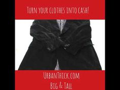 Turn Your Plus Size Big & Tall Clothes Into Cash At  UrbanThick.com