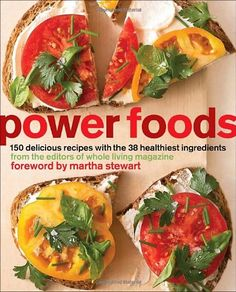 Power Foods: 150 Delicious Recipes with the 38 Healthiest Ingredients - http://goodvibeorganics.com/power-foods-150-delicious-recipes-with-the-38-healthiest-ingredients/