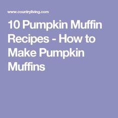 10 Pumpkin Muffin Recipes - How to Make Pumpkin Muffins