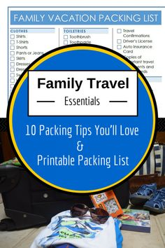 Free packing list printable and 10 tips you are going to love to help you pack for your next trip. Here are family vacation essentials you must have .