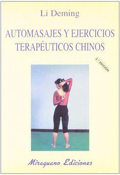 Libro sobre los automasajes, una disciplina fácil y agradable de realizar de la medicina china, que permite prevenir numerosas enfermedades