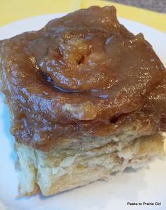 Carmel Rolls - I so miss these from my growing up years in North Dakota!  Must make some for my boys who have never had the delight of this treat!!!!