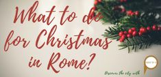 Planning on spending your Christmas holiday in Rome, but you are still not sure about what to do? We have a few tips for you! Things To Do Christmas Eve Mass, Christmas In Rome, Christmas Concert, Green Christmas, Christmas Lights, Christmas Holidays, Christmas Ornaments, Global Holidays, Top Europe Destinations