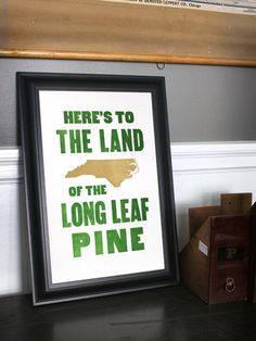 A toast for North Carolina adopted by the NC General Assembly, 1957. Here's to the land of the long leaf pine, The summer land where the sun doth shine, Where the weak grow strong and the strong grow