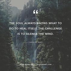 The soul always knows...