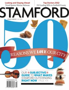 Stamford Magazine 2011  •  photos by istockphoto.com and contributed  •  art direction & page layout by Garvin Burke