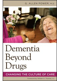 PioneerNetwork : Dementia Beyond Drugs: Changing the Culture of Care