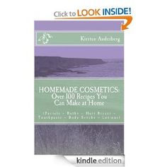 Free Kindle Book: Homemade Cosmetics – 100 Recipes You Can Make At Home