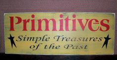 images for free woodworking primitive | Primitives Simple Treasures From The Past Primitive Wood Sign