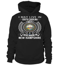 I May Live in South Carolina But I Was Made in New Hampshire #NewHampshire