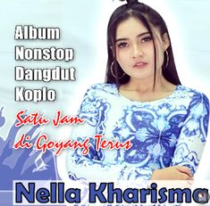 Album Nonstop Dangdut Koplo Nella Kharisma Mp3 Full Satu Jam di Goyang Terus Free Mp3 Music Download, Mp3 Music Downloads, Dj Songs List, Download Lagu Dj, Me Me Me Song, My Music, Videos, Nostalgia, Singing