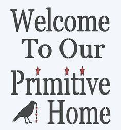 Primitive STENCIL Welcome to our primitive home by OaklandStencil, $12.95