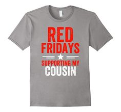 Red Fridays Supporting Cousin Military Veteran tshirt