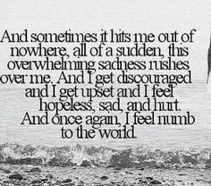 feeling out of place quotes. feel hopeless, sad, and hurt.And once again, I feel numb to the world. Sad Quotes, Quotes To Live By, Inspirational Quotes, Quotes For Bad Days, Why Me Quotes, Missing Mom Quotes, Quotes Images, I Feel Numb, Place Quotes
