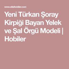 Yeni Türkan Şoray Kirpiği Bayan Yelek ve Şal Örgü Modeli | Hobiler