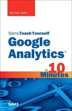 Sams Teach Yourself Google AnalyticsO in 10 Minutes gives you straightforward, practical answers when you need fast results. By working through its 10-minute lessons, you'll learn everything you need
