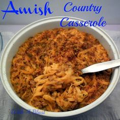 Amish-Country-Casserole ~ when you have a crowd to feed! ~ #casserole #pasta #amish via:withablast.blogspot.com