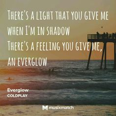 Everglow by Coldplay..