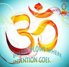 Energy flows where intentions goes. Yoga Teacher, Mumbai, Om, Positivity, India, Goa India, Bombay Cat