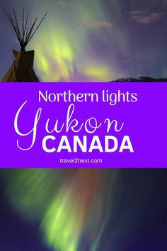 Yukon northern lights guide - everything you need to know about seeing the Northern Lights in the Yukon in Canada. Ski Canada, Canada Travel, Travel Usa, Canada Trip, Vancouver, Whistler, Alberta Canada, Banff, Travel Guides