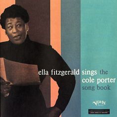 Ella Fitzgerald Sings the Cole Porter Song Book...    The perfect place to start…  Not long after arriving at Verve Records in the mid 50′s, Ella Fitzgerald and Verve founder Norman Granz began rolling out what would become their definitive series of composer/songwriter Song Book releases.