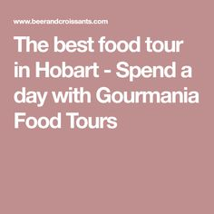 The best food tour in Hobart. Gourmania Food Tours offers the travelling foodie a variety of option ranging from self guided to bespoke tours. Trip Planning, Good Food, Tours, Good Things, How To Plan, Day, Apple, Travel, Apple Fruit