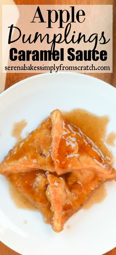 Apple Dumplings cooked in Caramel Sauce! Perfect with a scoop of vanilla ice cream!
