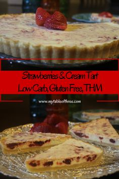 This Strawberry and Cream Tart is the perfect refreshing and of so creamy dessert. It is low carb, sugar free, gluten free and THM-S friedly.
