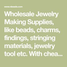 Wholesale Jewelry Making Supplies, like beads, charms, findings, stringing materials, jewelry tool etc. With cheap price in Nbeads. A range of cheap beads and charms and other jewelry making supplies are all in stock for your choices. #jewelrymakingtools #beadedjewelry