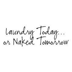 Laundry Today...