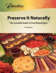 Excalibur's own book- Preserve It Naturally.  Your guide on how to dehydrate lots of great fruits, veggies and more.  We have lots of great food dehydration books, so come see us at any time.  Thank YOU!