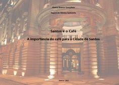 Santos e o Café - A importância do café para a Cidade de Santos Fotos: Rê Sarmento