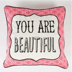 """Coussin """"You are beautiful """""""