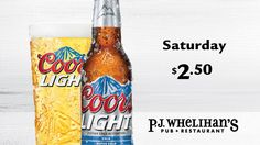 $2.50 Coors Light Every Saturday at #PJsPub