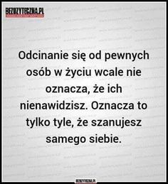 Odcinanie Real Quotes, True Quotes, Book Quotes, Motivational Quotes, Inspirational Quotes, Weekend Humor, Quote Posters, Picture Quotes, Quotations