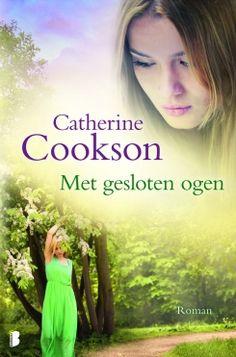 Met gesloten ogen - Catherine Cookson http://zoeken.muntpunt.bibliotheek.be/detail/Catherine-Cookson/Met-gesloten-ogen/Boek/?itemid=|library/marc/vlacc|9069147