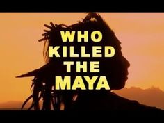 ► WHO KILLED THE MAYA? (Full Documentary) want more of our video selections? SUBSCRIBE to our channel: http://www.YouTube.com/subscription_center?add_user=latinamericafocus