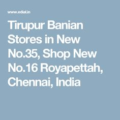 Tirupur Banian Stores in New No.35, Shop New No.16 Royapettah,  Chennai, India