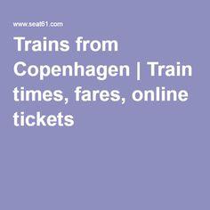Trains from Copenhagen   Train times, fares, online tickets