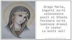 Draga Maria,  ingerii sa-ti calauzeasca pasii si Sfanta Fecioara sa-ti lumineze…