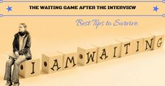 The Waiting Game after the Interview – 9 Best Tips to Survive - #wisestep