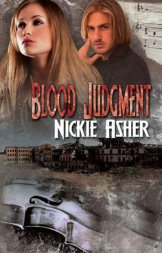 Blood Judgment (Judgment Series) by Nickie Asher, http://www.amazon.com/dp/B00AQ8R19E/ref=cm_sw_r_pi_dp_0gnXrb104A4A6