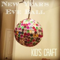 New Year's Eve Ball Kid's Craft!  Add some sparkle to your special night!