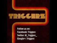 Triggerz - Troppo Zarro (+playlist)