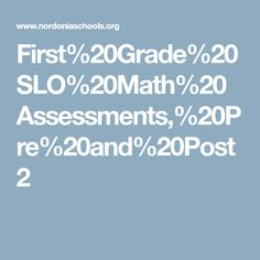 First%20Grade%20SLO%20Math%20Assessments,%20Pre%20and%20Post2 Assessment, Homeschool, Formative Assessment, Homeschooling