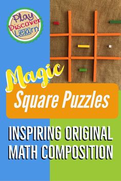 Magic square puzzles uncovered through playful exploration, noticing and wondering and creation of their own.  Students will develop observation skills, learn to play with magic square puzzles to discover how they work and they will apply that understanding to creating their own.